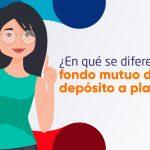 ¿En qué se diferencia un fondo mutuo de un depósito a plazo?