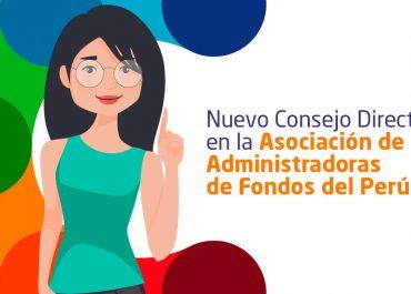 Nuevo Consejo Directivo en la Asociación de Administradoras de  Fondos del Perú